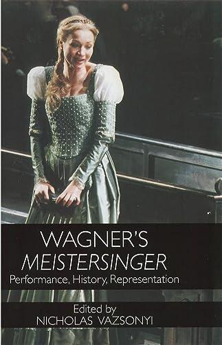 9781580461689: Wagner's Meistersinger: Performance, History, Representation