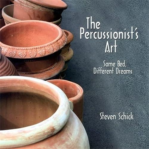 The Percussionist's Art: Schick, Steven