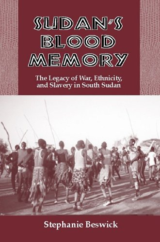9781580462310: Sudan's Blood Memory: The Legacy of War, Ethnicity, and Slavery in South Sudan (Rochester Studies in African History and the Diaspora)