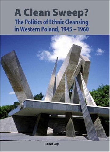 9781580462389: A Clean Sweep?: The Politics of Ethnic Cleansing in Western Poland, 1945-1960 (7) (Rochester Studies in East and Central Europe)
