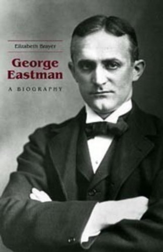 9781580462471: George Eastman: A Biography