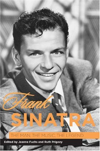 9781580462518: Frank Sinatra: The Man, the Music, the Legend