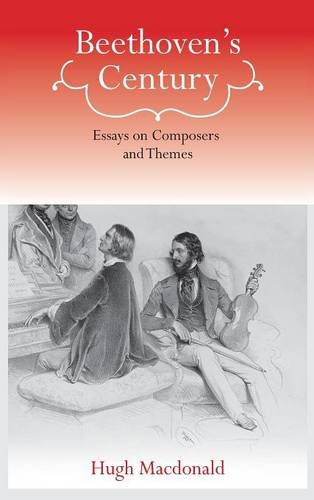 9781580462754: Beethoven's Century: Essays on Composers and Themes (Eastman Studies in Music)