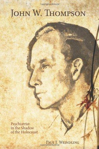 9781580462891: John W. Thompson: Psychiatrist in the Shadow of the Holocaust