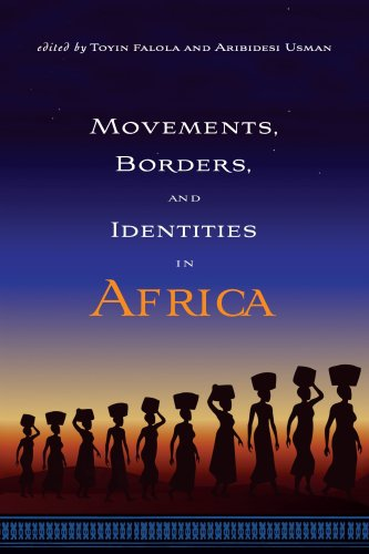 Movements, Borders, and Identities in Africa (Rochester Studies in African History and the Diaspora...