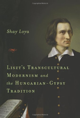 9781580463232: Liszt's Transcultural Modernism and the Hungarian-Gypsy Tradition (Eastman Studies in Music)