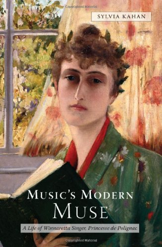 9781580463331: Music's Modern Muse: A Life of Winnaretta Singer, Princesse de Polignac (Eastman Studies in Music)