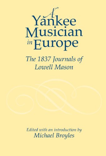 9781580463553: Yankee Musician in Europe: The 1837 Journals of Lowell Mason (Studies in Music (University of Rochester Press))