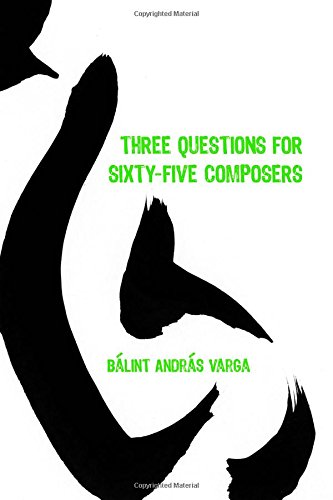 9781580463799: Three Questions for Sixty-Five Composers (85) (Eastman Studies in Music)
