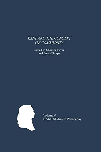 9781580463874: Kant and the Concept of Community (North American Kant Society Studies in Philosophy)