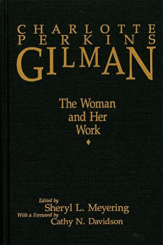 9781580463898: Charlotte Perkins Gilman: The Woman and Her Work (Challenging the Literary Canon)