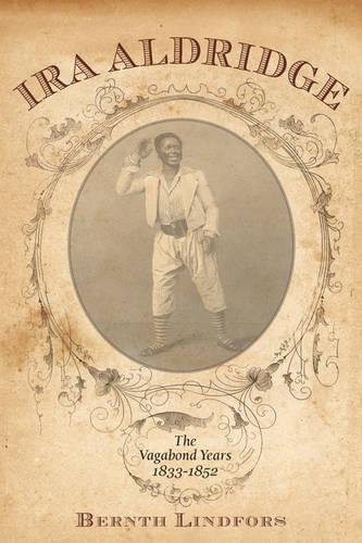 9781580463942: Ira Aldridge: The Vagabond Years, 1833-1852 (Rochester Studies in African History and the Diaspora)
