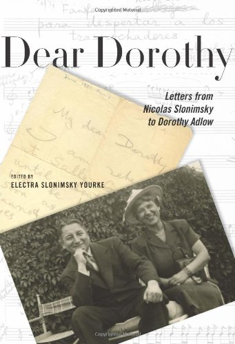 Dear Dorothy: Letters from Nicolas Slonimsky to Dorothy Adlow.: Nicolas Slonimsky.