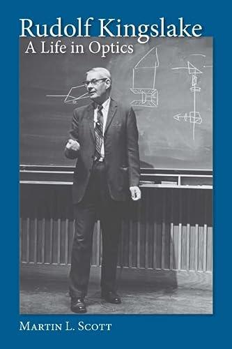 9781580463973: Rudolf Kingslake: A Life in Optics