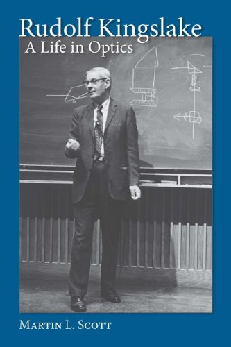 9781580463973: Rudolf Kingslake: A Life in Optics (Meliora Press)