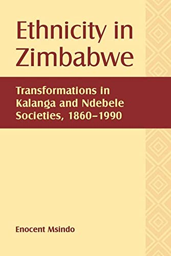 ETHNICITY IN ZIMBABWE: TRANSFORMATIONS IN KALANGA AND: MSINDO, Enocent.