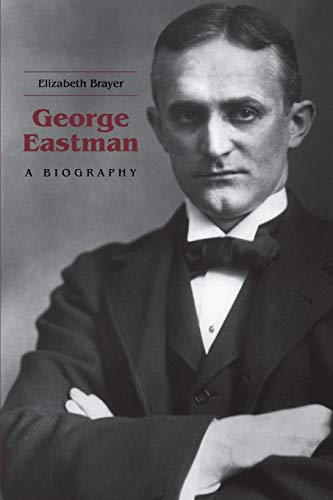 9781580464246: George Eastman: A Biography