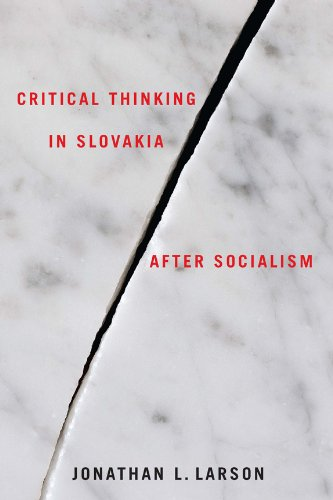 Critical Thinking in Slovakia after Socialism (Rochester Studies in East and Central Europe): ...