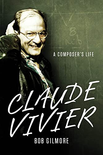 9781580464857: Claude Vivier: A Composer's Life (Eastman Studies in Music)