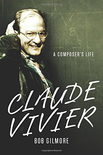 9781580464857: Claude Vivier: A Composer's Life (Eastman Studies in Music)