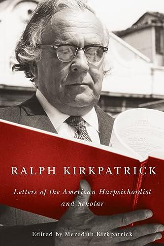 9781580465014: Ralph Kirkpatrick (Eastman Studies in Music)