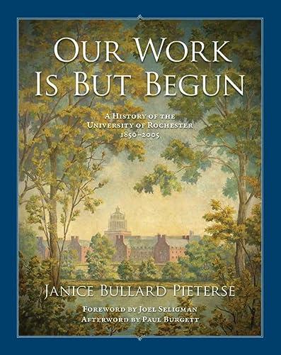 Our Work Is But Begun (Meliora Press): Pieterse, Janice Bullard