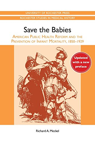 9781580465175: Save the Babies: American Public Health Reform and the Prevention of Infant Mortality, 1850-1929 (32) (Rochester Studies in Medical History)