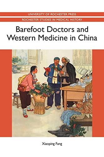 9781580465212: Barefoot Doctors and Western Medicine in China (Rochester Studies in Medical History)