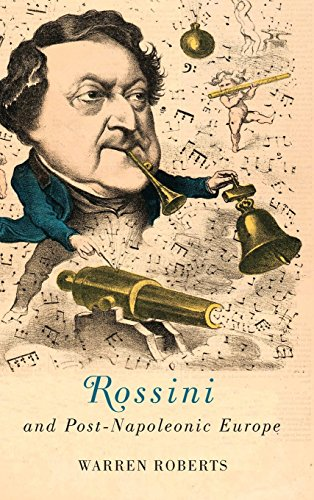 Rossini and Post-Napoleonic Europe (Hardcover): Warren Roberts