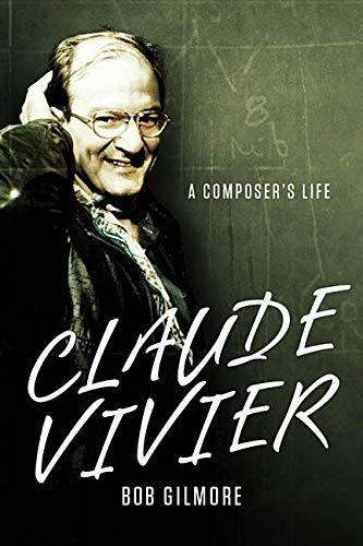 9781580468411: Claude Vivier: A Composer's Life
