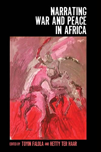 9781580469135: Narrating War and Peace in Africa (Rochester Studies in African History and the Diaspora)
