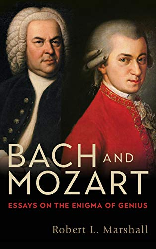 9781580469623: Bach and Mozart: Essays on the Enigma of Genius (Eastman Studies in Music) (Volume 161)