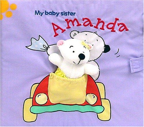 My Baby Sister Amanda: Eli A. Cantillon