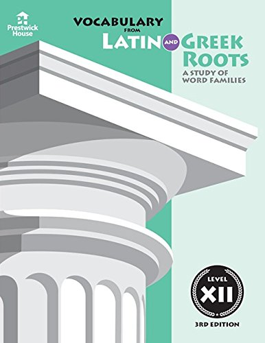 9781580492058: Vocabulary from Latin and Greek Roots: Level XII (Latin Edition)