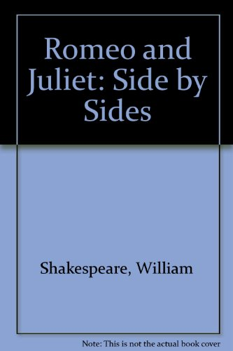 Romeo and Juliet: Side by Sides: William Shakespeare