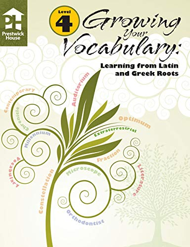 Growing Your Vocabulary: Learning from Latin and Greek Roots Book A: n/a