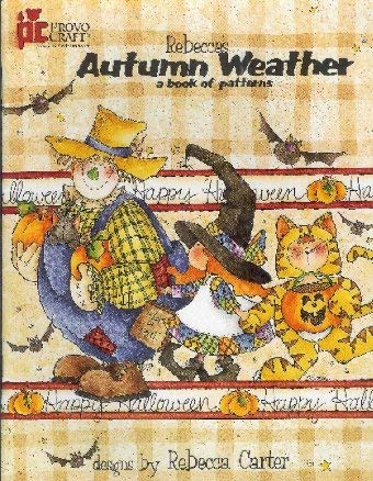 Rebecca's Autumn Weather: A Book of Patterns: Provo Craft