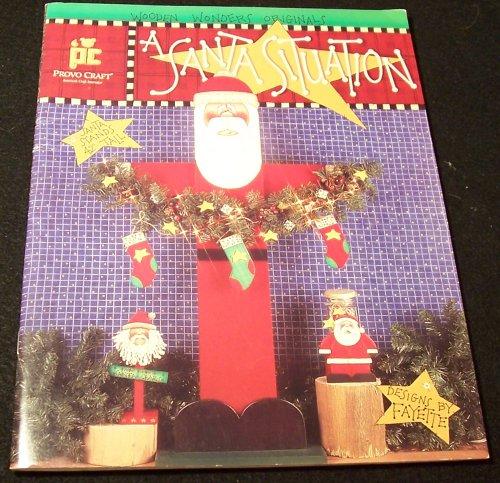 A Santa Situation (Plans for Wooden Santa: Skinner, Fayette