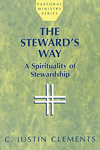 9781580510110: The Steward's Way: A Spirituality of Stewardship (Pastoral Ministry Series)