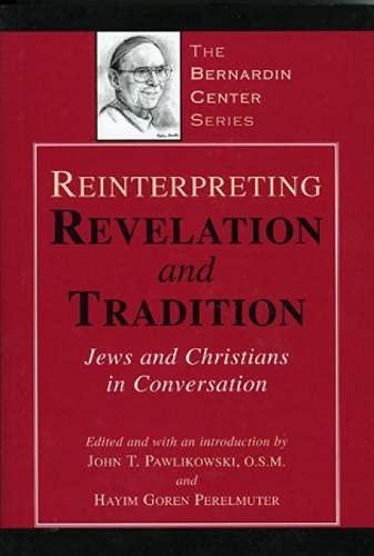 Reinterpreting Revelation and Tradition: Jews and Christians: Pawlikowski O.S.M John