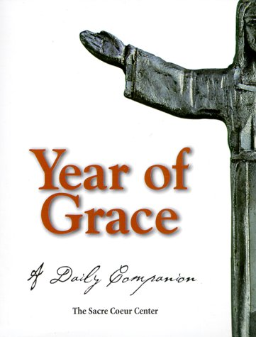 Year of Grace: A Daily Companion: The Sacre Coeur Center