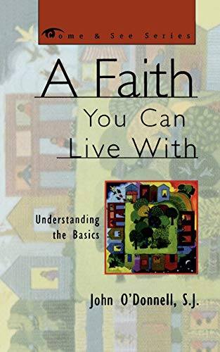 9781580510653: A Faith You Can Live With: Understanding the Basics (The Come & See Series)