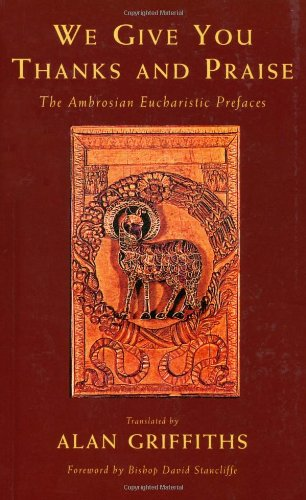 9781580510691: We Give You Thanks and Praise: The Ambrosian Eucharistic Prefaces