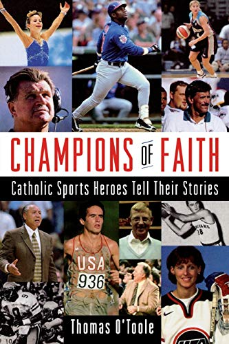 9781580510912: Champions of Faith: Catholic Sports Heroes Tell Their Stories