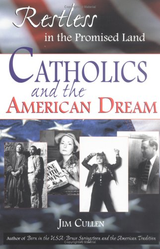 9781580510936: Restless in the Promised Land: Catholics and the American Dream