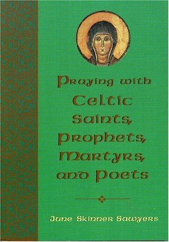 9781580510943: Praying with Celtic Saints, Prophets, Martyrs, and Poets