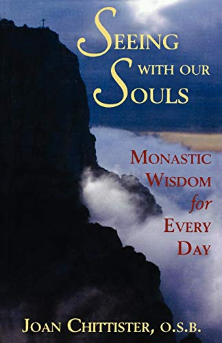 9781580511230: Seeing with Our Souls: Monastic Wisdom for Every Day