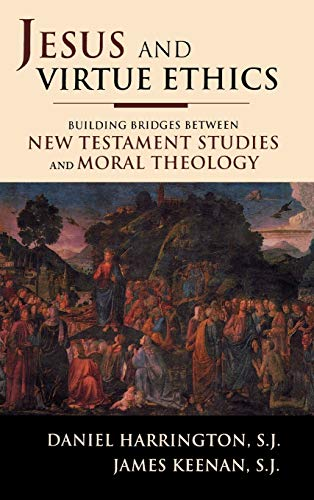 9781580511254: Jesus and Virtue Ethics: Building Bridges between New Testament Studies and Moral Theology