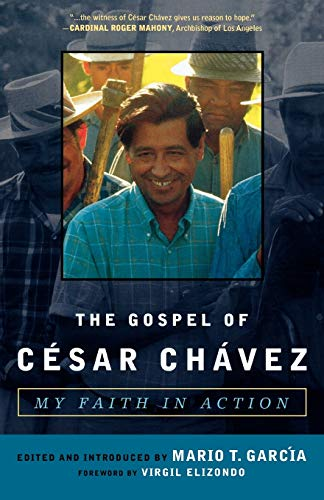 9781580512237: The Gospel of César Chávez: My Faith in Action (Celebrating Faith: Explorations in Latino Spirituality and Theology)