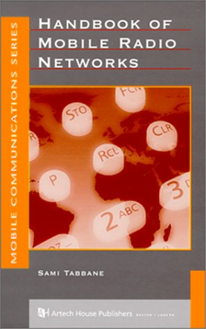 Handbook of Mobile Radio Networks. (=Artech House Mobile Communications Library): Tabbane, Sami: